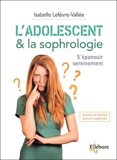 L'adolescent & la sophrologie - Isabelle Lefèvre-Vallée