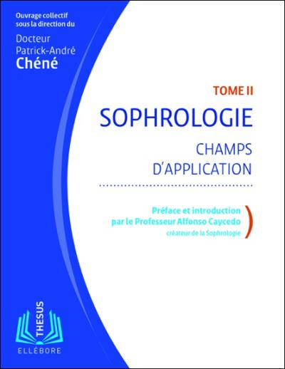 Sophrologie T2 - Champs d'application Dr. Patrick-André Chéné